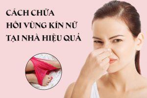 Cách chữa hôi vùng kín nữ tại nhà đơn giản mà cực kỳ hiệu quả